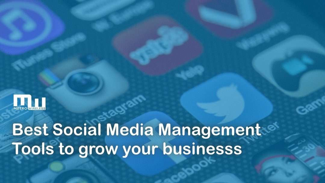 Best Social Media Management Tools That Can Help Your Business in 2019